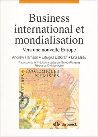 9782804144708: Business international et mondialisation : Vers une nouvelle Europe