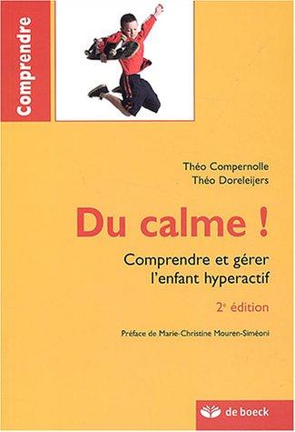 9782804145446: Du calme ! : Comprendre et gérer l'enfant hyperactif