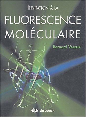 9782804145972: Invitation � la fluorescence mol�culaire