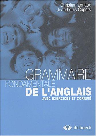 9782804146399: Grammaire fondamentale de l'anglais : Avec exercices et corrigé