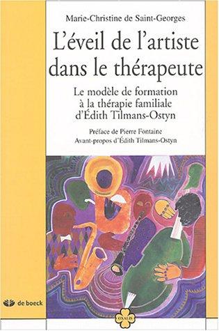 9782804146719: L'éveil de l'artiste dans le thérapeute : Le modèle de formation à la thérapie familiale d'Edith Tilmans-Ostyn