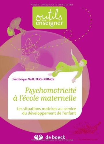 9782804146900: Psychomotricité à l'école maternelle : Les situations motrices au service du développement de l'enfant