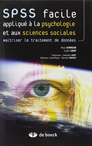 SPSS FACILE APPLIQUE PSYCHOLOGIE SCIENCE: KINNEAR GRAY