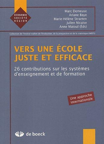 9782804147129: Vers une �cole juste et efficace : 26 contributions sur les syst�mes d'enseignement et de formation