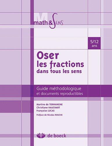 9782804148171: Oser les fractions dans tous les sens : Guide méthodologique et documents reproductibles, 5 à 12 ans