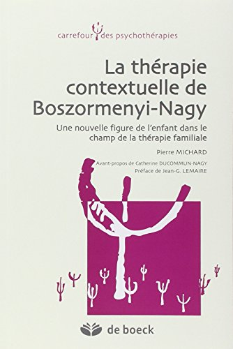 THERAPIE CONTEXTUELLE BOSZORMENYI NAGY: MICHARD PIERRE