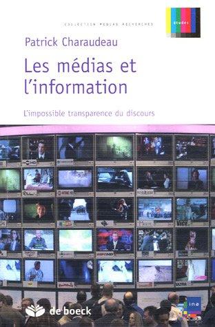 9782804149444: Les médias et l'information : L'impossible transparence du discours