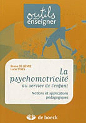 9782804150075: La psychomotricité au service de l'enfant : Notions et applications pédagogiques