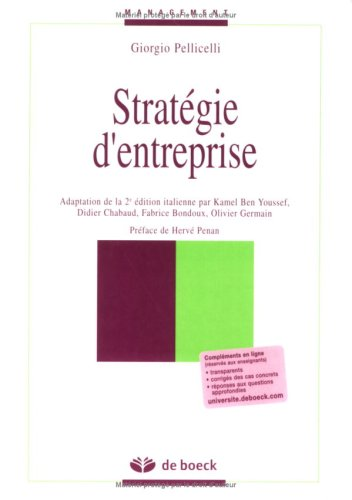 Stratégie d'entreprise: Pellicelli, Giorgio ; Youssef, Kamel Ben ; Bondoux, Fabrice ; ...