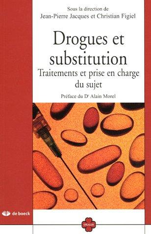 9782804150563: Drogues et substitution : Traitements et prise en charge du sujet