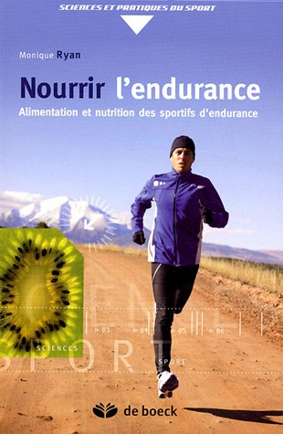 9782804152123: Nourrir l'endurance : Alimentation et nutrition des sportifs d'endurance