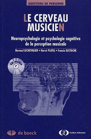 9782804152246: Le cerveau musicien : Neuropsychologie cognitive de la perception musicale (1C�d�rom)