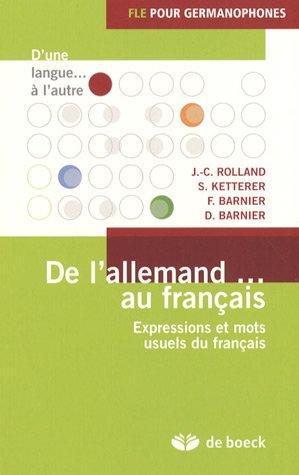 9782804153458: De l'allemand... au fran�ais : Expressions et mots usuels du fran�ais (D'une langue... � l'autre)