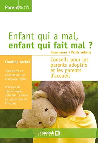 ENFANT QUI A MAL ENFANT QUI FAIT MAL T1: ARCHER CAROLINE