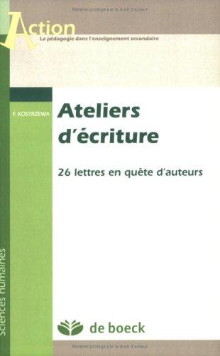 9782804154097: Ateliers d'écriture : 26 lettres en quête d'auteurs
