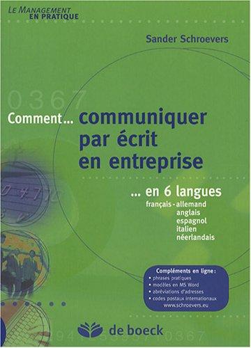9782804154929: Comment communiquer par écrit en entreprise en 6 langues : Français-allemand-anglais-espagnol-italien-néerlandais