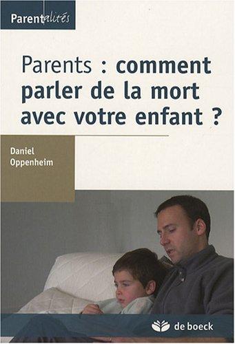 PARENTS COMMENT PARLER DE LA MORT AVEC V: OPPENHEIM 1RE ED 07