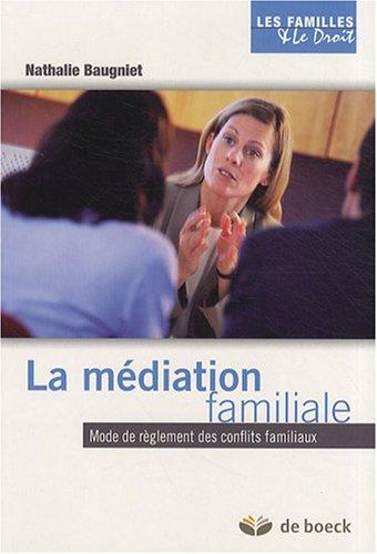 9782804155353: La m�diation familiale : Mode de r�glement des conflits familiaux