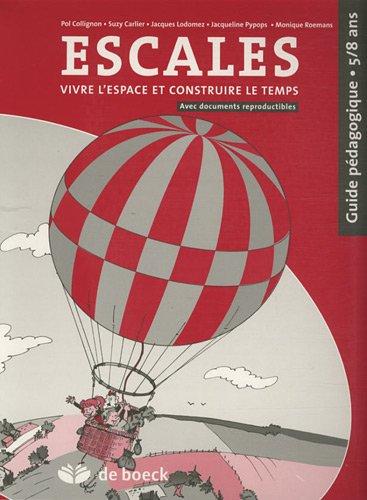 9782804156206: Escales / 5-8 Ans / Guide Pedagogique - Vivre l'Espace et Construire le Temps