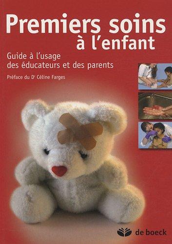 Premiers soins à l'enfant : Guide à: Académie Américaine Pédiatrie