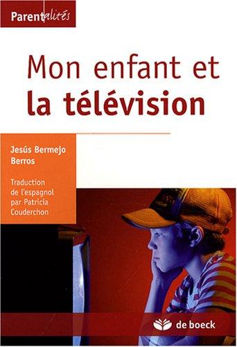 MON ENFANT ET LA TELEVISION: BERMEJO BERROS JESUS