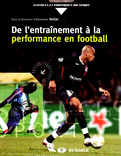 9782804157203: de l'entraînement à la performance en football