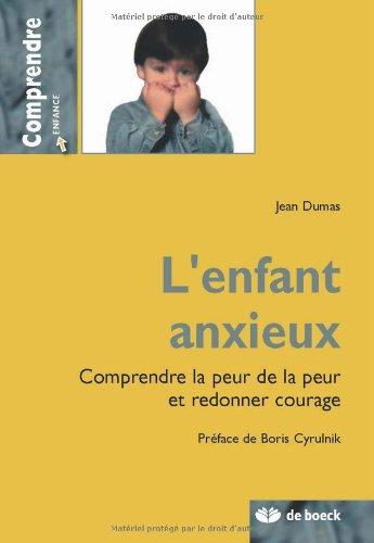 9782804158736: L'enfant anxieux : Comprendre la peur de la peur et redonner courage