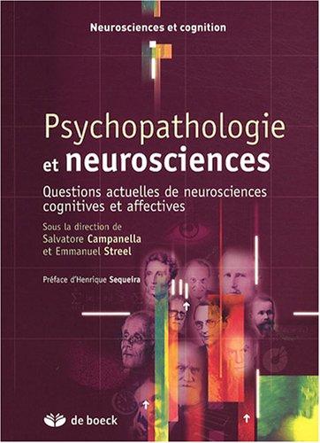 9782804158996: Psychopathologie et neurosciences : Questions actuelles de neurosciences cognitives et affectives