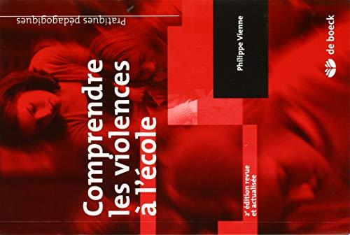 COMPRENDRE LES VIOLENCES A L ECOLE: VIENNE 2E ED 2008