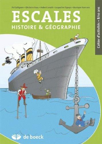 9782804159610: Escales 8/10 Ans- Histoire et Geographie Cahier d'Activites