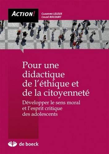 9782804160463: Pour une didactique de l'éthique et de la citoyenneté : Développer le sens moral et l'esprit critique des adolescents