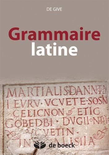 GRAMMAIRE LATINE: GIVE DE 15E ED 2011