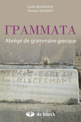 GRAMMATA ABREGE DE GRAMMAIRE GRECQUE: BOURGAUX 3E ED 2010