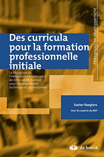 9782804162689: la pédagogie de l'intégration dans l'enseignement technique et la formation professionnelle initiale