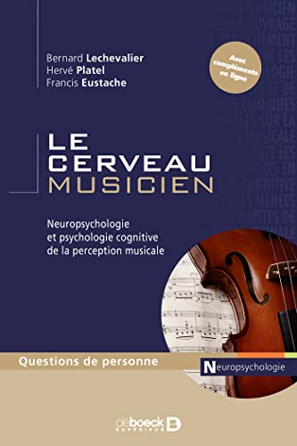 CERVEAU MUSICIEN -LE-: COLLECTIF 2E ED 2010