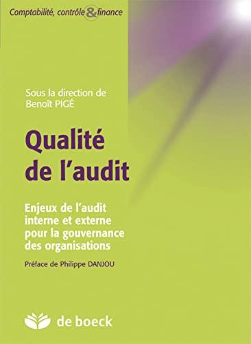 9782804162986: Qualité de l'audit enjeux de l'audit interne et externe pour la gouvernance des organisations