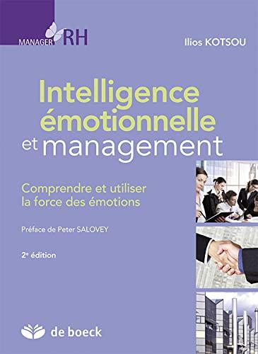 9782804163129: Intelligence émotionnelle et management : Comprendre et utiliser la force des émotions