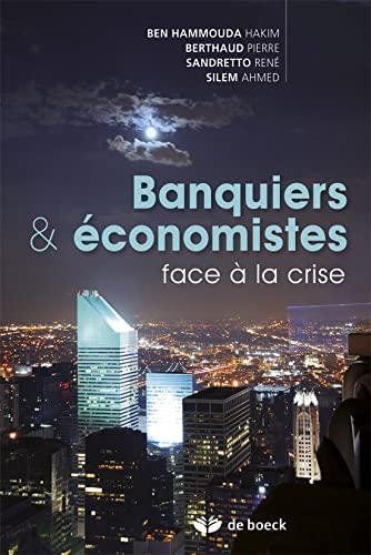9782804163181: Banquiers et économistes face à la crise