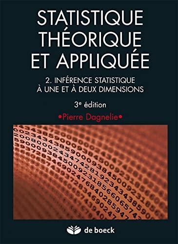 9782804163365: Statistique th�orique et appliqu�e vol.2 inf�rence statistique � 1 et � 2 dimensions