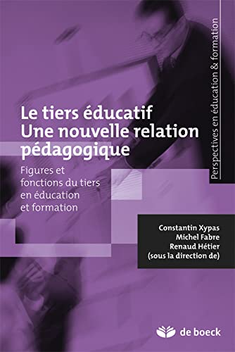 9782804163464: Une Nouvelle Relation Educative Ou l'Opportunite du Tiers Figures et Fonctions du Tiers en Education