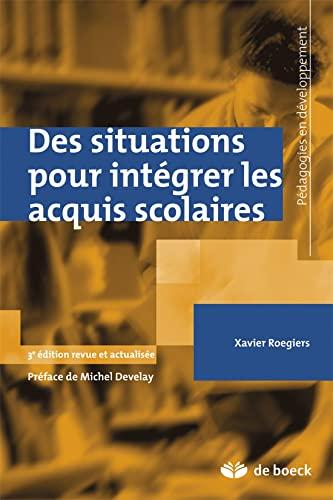 SITUATIONS POUR INTEGRER LES ACQUIS SCOL: ROEGIERS 3E ED 2011