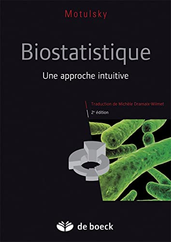 9782804163761: Biostatistique une approche intuitive