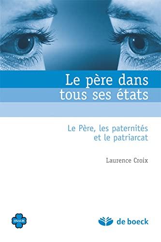 9782804163815: Le Pere Dans Tous Ses Etats