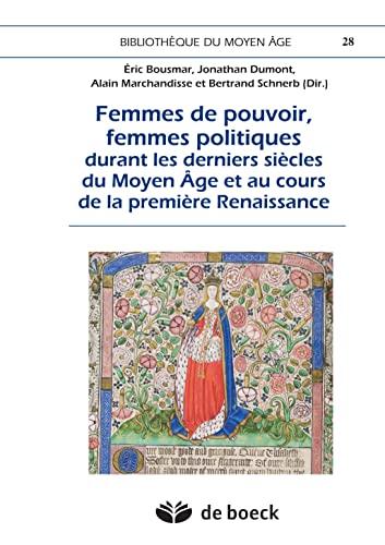 9782804165536: Femmes de pouvoir, femmes politiques durant les derniers siècles du Moyen Age et au cours de la première Renaissance