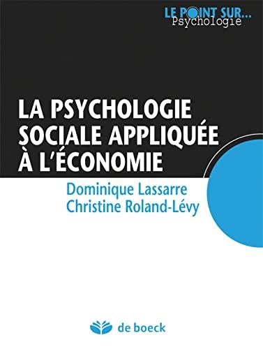 9782804165987: la psychologie sociale appliquée à l'économie