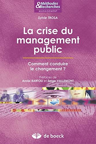 9782804166724: La crise du management public : Comment conduire le changement ?