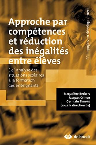 9782804168711: Approche par comp�tences et r�duction des in�galit�s entre �l�ves : De l'analyse des situations scolaires � la formation des enseignants