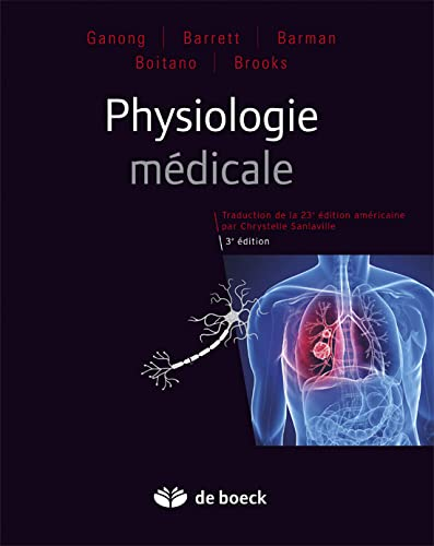PHYSIOLOGIE MEDICALE: GANONG 3E ED 2012