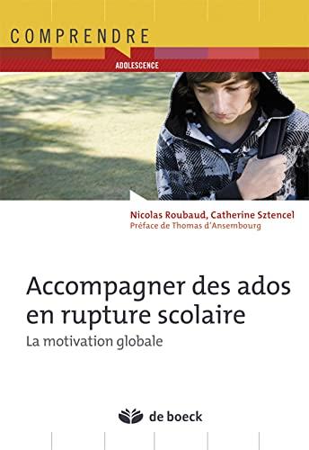 9782804169084: Accompagner des ados en rupture scolaire : La motivation globale