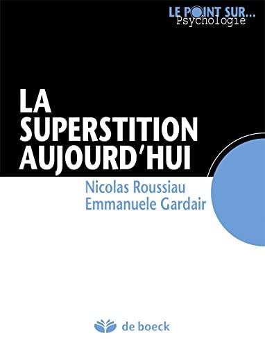 SUPERSTITION AUJOURD HUI -LA-: COLLECTIF 1RE ED 14
